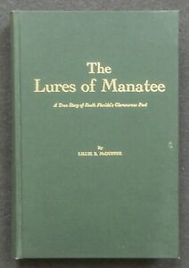 THE LURES OF MANATEE: A True Story of South Florida's Glamourous Past 1967