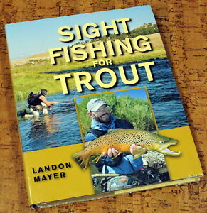 SIGHT FISHING FOR TROUT • Fly Fishing HC Book 2010 by Landon Meyer