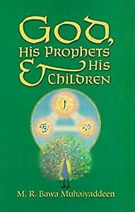 God His Prophets and His Children Paperback M. R. Bawa Muhaiyadd $5.24