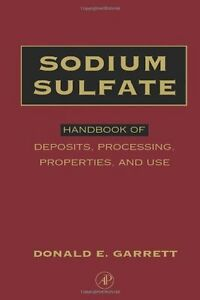 NEW Sodium Sulfate: Handbook of Deposits Processing Properties and Use