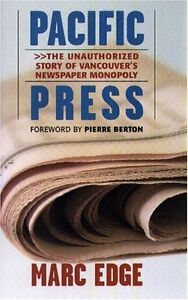 NEW Pacific Press: The Unauthorized Story of Vancouver's Newspaper Monopoly