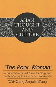 NEW The Poor Woman (Asian Thought and Culture) by Wai-Ching Angela Wong