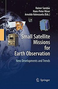 NEW Small Satellite Missions for Earth Observation: New Developments and Trends