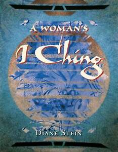 USED (VG) A Woman's I Ching by Diane Stein