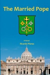 NEW The Married Pope by Ricardo Planas
