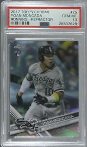 2017 Topps Chrome Refractor #75.1 Yoan Moncada (Running) PSA 10 GEM MT Card