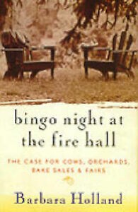 Bingo Night at the Fire Hall: The Case for Cows Orchards Bake Sales