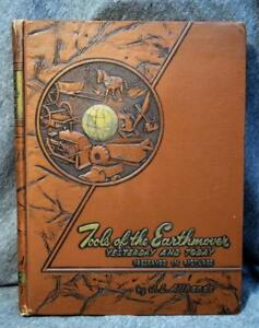 1951 Tools of The Earthmover Yesterday & Today in Pictures J.L. Allhands Signed