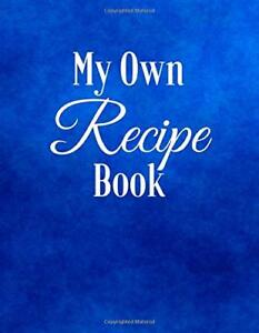 My Own Recipe Book: Blank Cookbook for 120 Recipes – Large Paperback (Cooking No