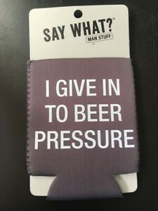 Stubby Holder I Give in to Beer Pressure AU $16.20