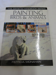 Painting Birds amp; Animal Artist#x27;s Handbooks BOOK HARDCOVER 2000 AU $14.95