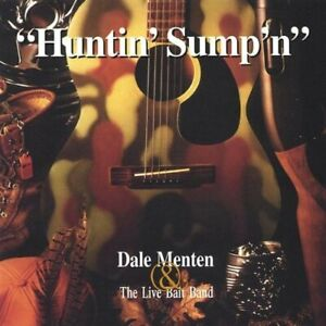 Dale Menten & The Live Bait...-Huntin` Sump`n CD NEW