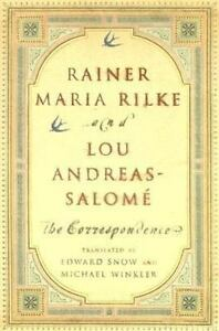 Rainer Maria Rilke and Lou Andreas Salome : The Correspondence by Lou...