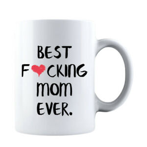 Funny Mothers Day Best F❤cking Mom Ever Gift for Mom Coffee Mug Mommy