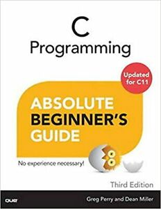 C Programming Absolute Beginner's Guide 3rd Edition