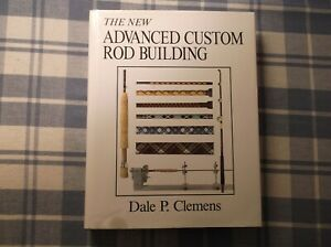 The New Advanced Custom Rod Building By Dale P. Clemens HBDJ 1987 VGC Fishing