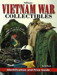 VIETAM WAR COLLECTIBLES: Identification and Price Guide by D. Doyle 2008 PB 1Ed $21.95