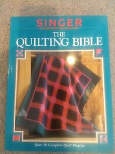 The Quilting Bible Singer sewing reference library Over 30 quilt projects $5.00