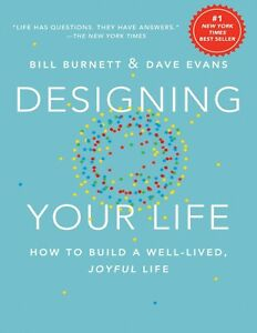 Designing Your Life: How to Build a Well Lived Joyful Life by Bill Burnett $5.00