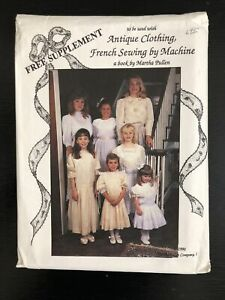 Martha Pullen Pattern Antique Clothing French Sewing Uncut Girls Dresses New $13.99