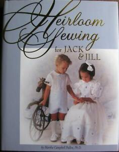 Heirloom Sewing for Jack amp; Jill by Martha Pullen Campbell Hardcover $20.00