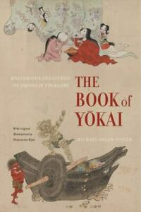 The Book of Yokai: Mysterious Creatures of Japanese Folklore by Foster Michael
