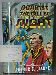 *SIGNED*~  1ST1ST EDITION~ AGAINST THE FALL OF NIGHT– ARTHUR C. CLARKE
