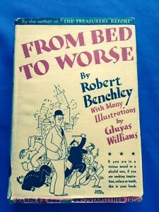 FROM BED TO WORSE - FIRST EDITION BY ROBERT BENCHLEY