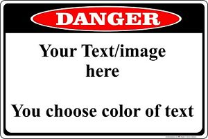 Danger Sign Personalized 8quot; x 12quot; Aluminum Metal Customize with Text or Picture $11.50