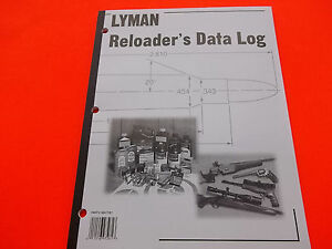 Brand New  50 page Lyman Reloaders Data Log & Instruction Guide. reloader's aid