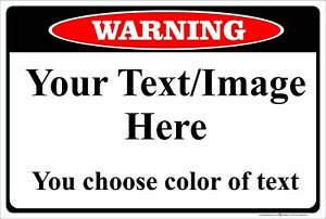 Warning Sign Personalized 8 x 12 Aluminum Metal Customize with Text or Picture