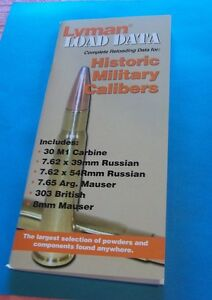 LYMAN RELOAD DATA HANDBOOK FOR HISTORICAL MILITARY CAILBERS .30 7.62X39 .303 ETC