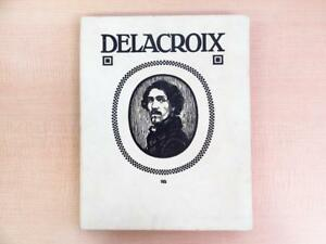 1909『 Eugene Delacroix 』Camille Mauclair With Lithograph  Limited Edition 100