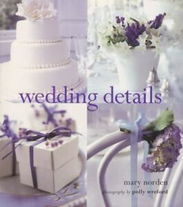 Wedding Details by Mary Norden and Polly Wreford 2000 Hardcover