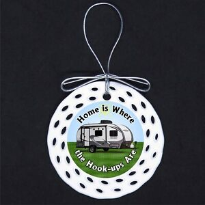 Home is Where the Hookups Are Camping Porcelain Ornament Gift Trailer RV Sports