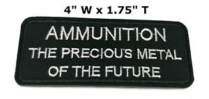 AMMUNITION PRECIOUS METAL OF FUTURE Embroidered Patch Iron Sew On Gear Applique $2.97