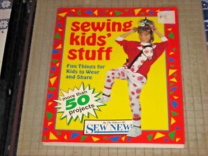 Sewing Kids Stuff more than 50 Projects by Editors of Sew News ISBN 0962114839 $12.00