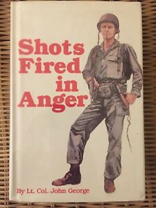 Shots Fired In Anger By Lt Col. John George NRA 1991 Publish