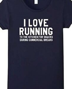 I love running..to the kitchen for snacks funny t shirt tee fitness work out laz $18.99