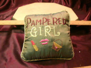 Embroidered 6quot; x 6quot; quot;Pampered Girlquot; green pillow free ship EUC