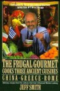 The Frugal Gourmet Cooks Three Ancient Cuisines: China Greece and Rome GOOD