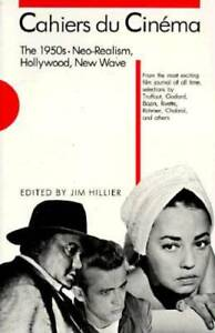 Cahiers du Cinema: The 1950s: Neo-Realism Hollywood New Wave
