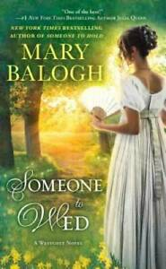 Someone to Wed A Westcott Novel Mass Market Paperback By Balogh Mary GOOD