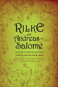 Rilke and Andreas Salome A Love Story in Letters by Rainer Maria Rilke.