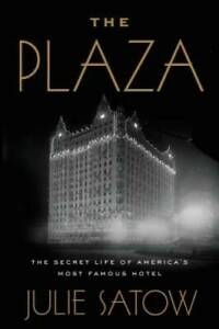 The Plaza: The Secret Life of America#x27;s Most Famous Hotel VERY GOOD $12.58