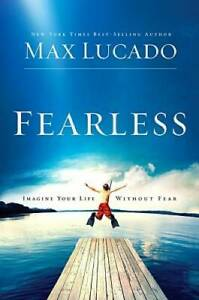 Fearless: Imagine Your Life Without Fear Hardcover By Lucado Max VERY GOOD