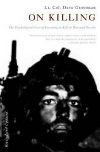 On Killing: The Psychological Cost of Learning to Kill in War VERY GOOD $8.87