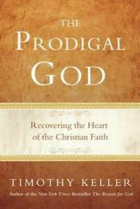 The Prodigal God: Recovering the Heart of the Christian Faith VERY GOOD $3.68