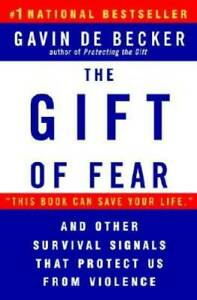 The Gift of Fear and Other Survival Signals that Protect Us From Violence GOOD