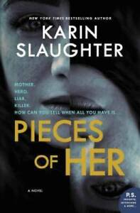 Pieces of Her: A Novel Paperback By Slaughter Karin GOOD $3.64